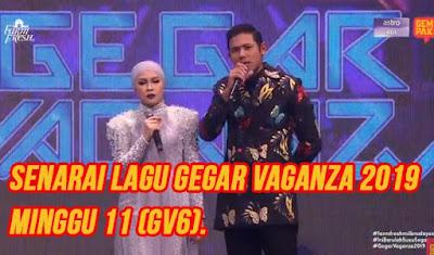 Senarai Lagu Gegar Vaganza 2019 Minggu 11 FINAL (GV6).