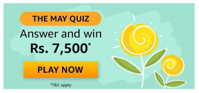 Amazon The May Quiz Answers – Win ₹7,500