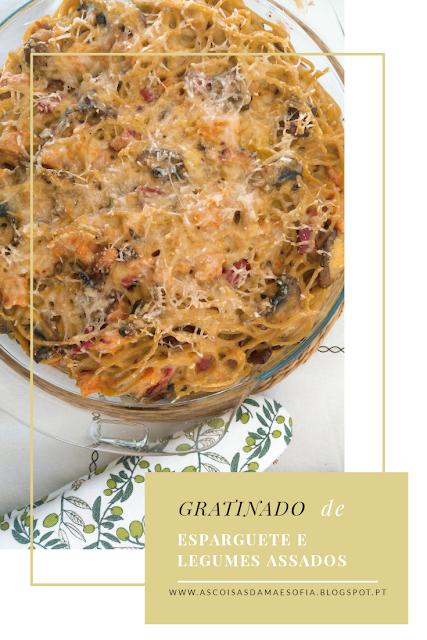 Gratinado de Esparguete Integral  e Legumes Assados - Sexta Feira Vegetariana