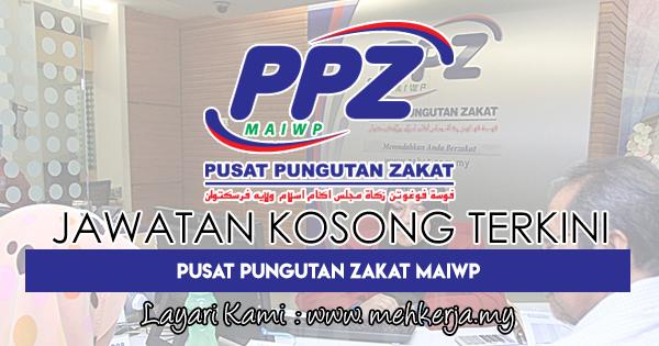 Jawatan Kosong Terkini 2018 di Pusat Pungutan Zakat MAIWP