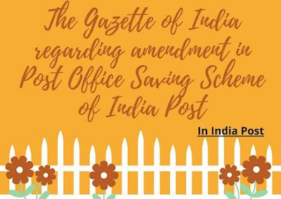 The Gazette of India regarding amendment in Post Office Saving Scheme of India Post