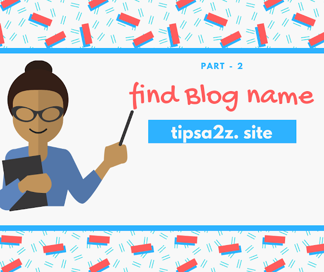 How To Find Blog Name (Part 2 in Blog course )