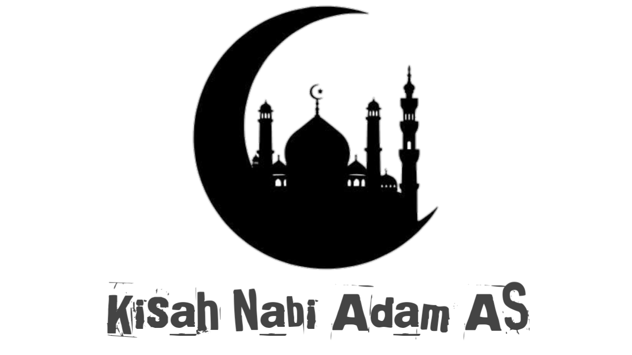 Kisah nabi adam as