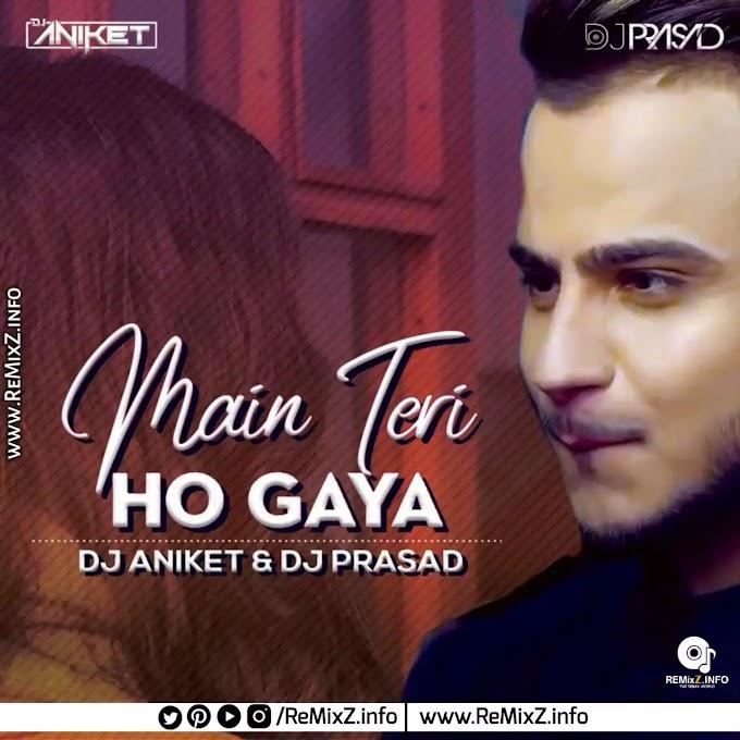 Main Teri Ho Gaya (Remix) DJ Prasad & DJ Aniket