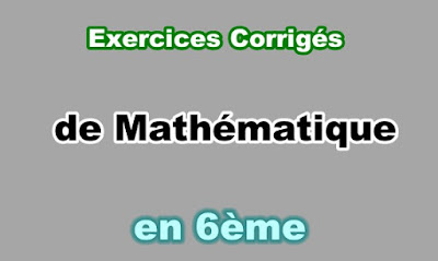 Exercices Corrigés de Maths 6eme en PDF