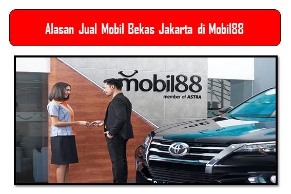 Alasan Jual Mobil Bekas Jakarta di Mobil88