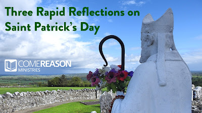 Three Rapid Reflections on Saint Patrick's Day