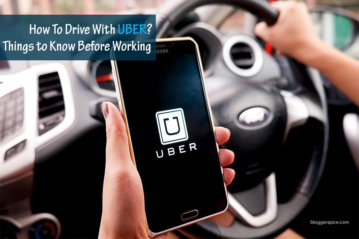 How To Drive With Uber - Things to Know Before Working