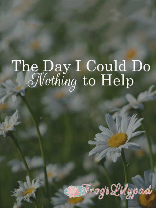 The Day I Could Do Nothing to Help but Pray