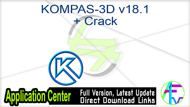 KOMPAS-3D v18.1 + Crack