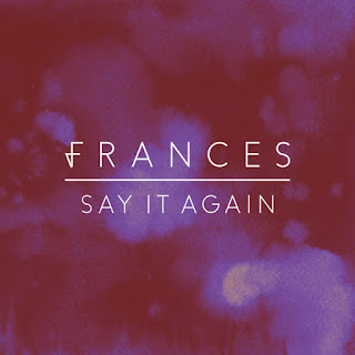 Frances - Say It Again on iTunes