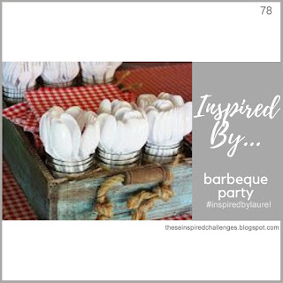 http://theseinspiredchallenges.blogspot.com/2019/06/inspired-by-barbeque-party.html