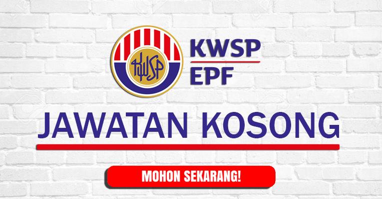 Kumpulan Wang Simpanan Pekerja KWSP [ Jawatan Kosong 2019 ]