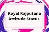 Royal Rajputana Attitude Status