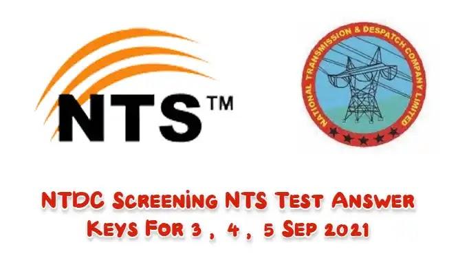 NTDC Screening NTS Test Answer Keys For 3, 4, 5 Sep 2021