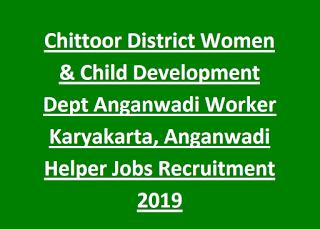 Chittoor District Women & Child Development Dept Anganwadi Worker Karyakarta, Anganwadi Helper Jobs Recruitment 2019