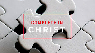Complete In Christ - Our Daily Bread, 7 September 2021