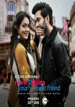 Never Kiss Your Best Friend 2020 Complete S01 Full Hindi Episode Download HDRip 720p
