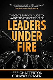 Leaders Under Fire: The CEO's Survival Guide to Navigating Corporate Crisis - By Jeff Chatterton & Conway Fraser - book promotion sites