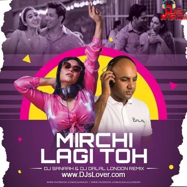 Mirchi Lagi Toh Remix DJ Sanaah X DJ Dalal London