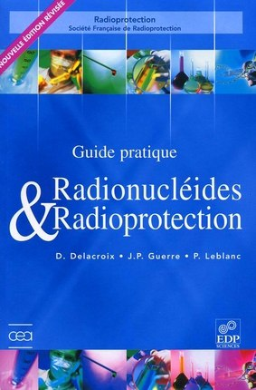 Radionucléides et radioprotection – guide pratique