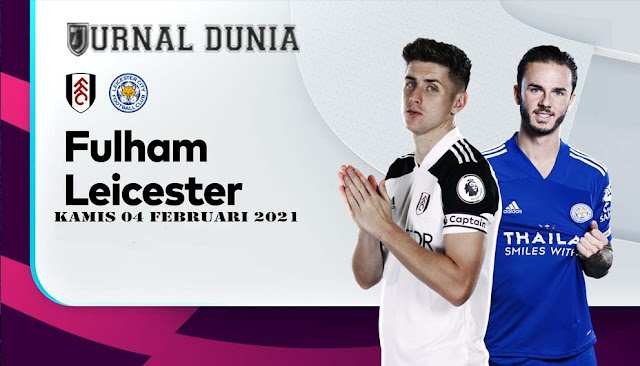 Prediksi Fulham Vs Leicester City