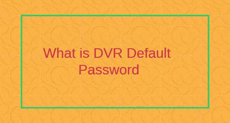 CP plus dvr default password and ip address