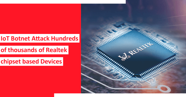 IoT Botnet Attack Hundreds of Thousands of Realtek Chipset Based Devices