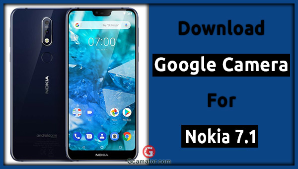 gcam for nokia 7.1 apk