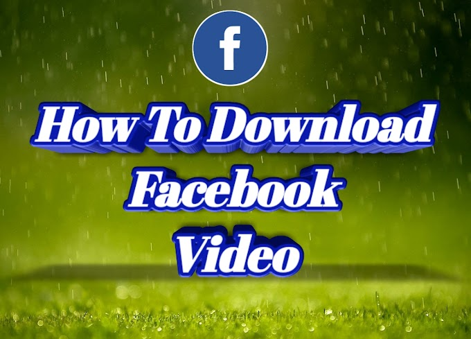 How To Download Facebook Video In Android And Computer