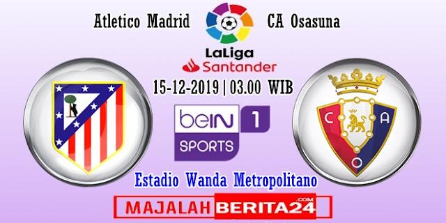 Prediksi Atletico Madrid vs Osasuna — 15 Desember 2019