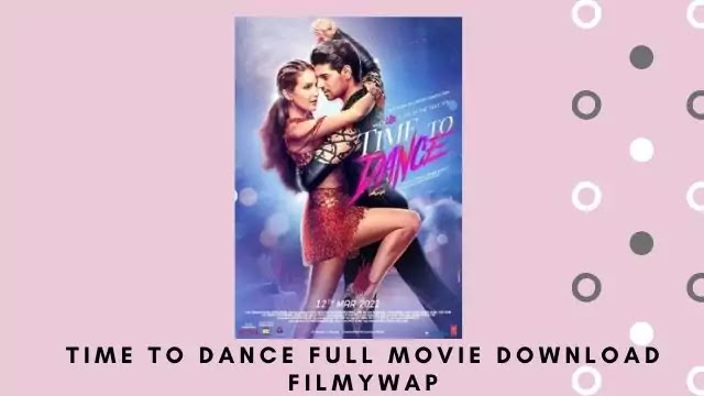 Time To Dance Full Movie Download Filmywap