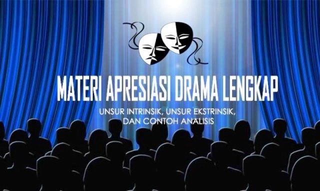 Materi Apresiasi Drama Lengkap
