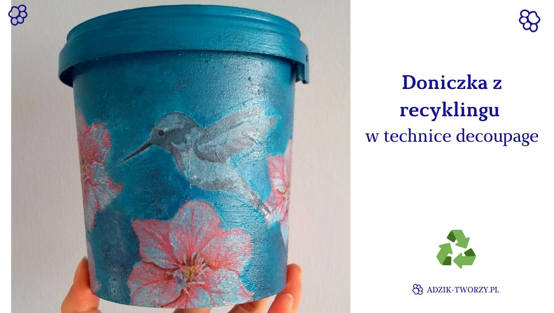 Upcykling plastiku - doniczka w technice decoupage