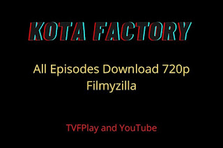 Kota Factory Web Series Download All Episodes Filmyzilla