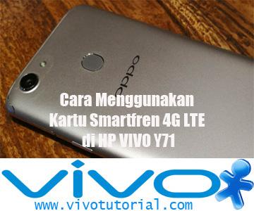 Vivotutorial Com Cara Menggunakan Kartu Smartfren 4g Lte Di Hp Vivo Y71