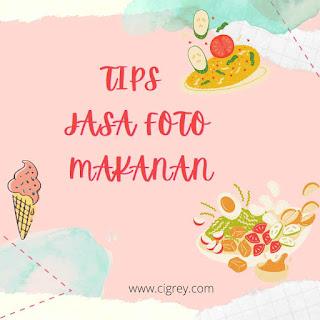 Tips Jasa Foto Makanan