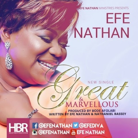 Music: Efe Nathan – Great and Marvellous