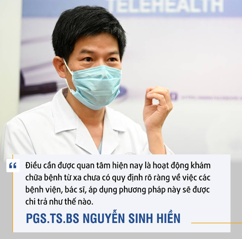 Hiện nay, hoạt động khám chữa bệnh từ xa chưa có quy định rõ ràng về các bệnh viện, bác sĩ, áp dụng phương pháp này sẽ được chi trả như thế nào - PGS.TS.BS Nguyễn Sinh Hiền