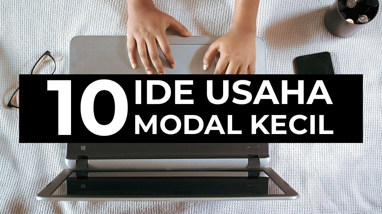 Ide Usaha Modal Minim - Ide Usaha Modal Kecil Untung Besar ...