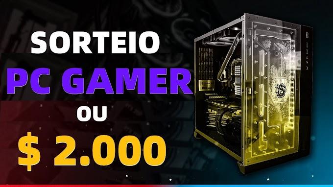 Sorteio de um PC Gamer ou $ 2.000 dólares