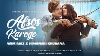 Afsos Karoge Lyrics Stebin Ben | Asim Riaz x Himanshi Khurana