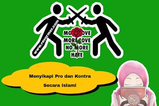 Cara Menyikapi Pro Dan Kontra Secara Islami