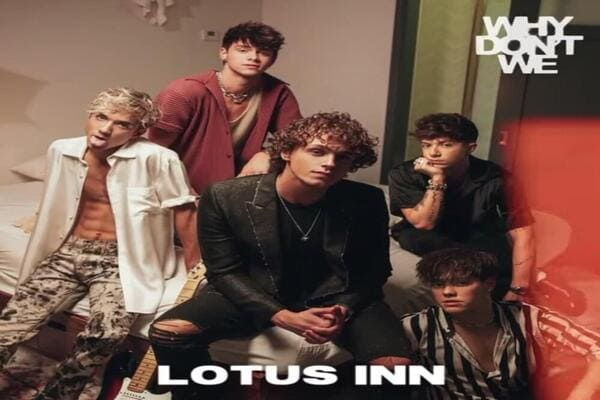 Lirik Lagu Why Dont We Lotus Inn dan Terjemahan