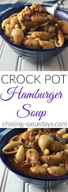Chasing Saturdays, Crock Pot Hamburger Soup, Hamburger recipes, easy meals, easy crock pot meals