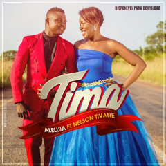 BAIXAR MP3// Tima Feat. Nelson Tivane- Aleluia // 2018 [Novidades Só Aqui]