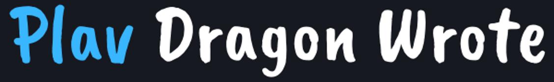 Plav Dragon Wrote