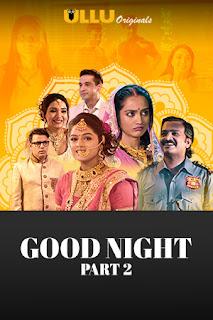 Download Good Night (2021) Part 2 Ullu Hindi Web Series 720p WEB-DL