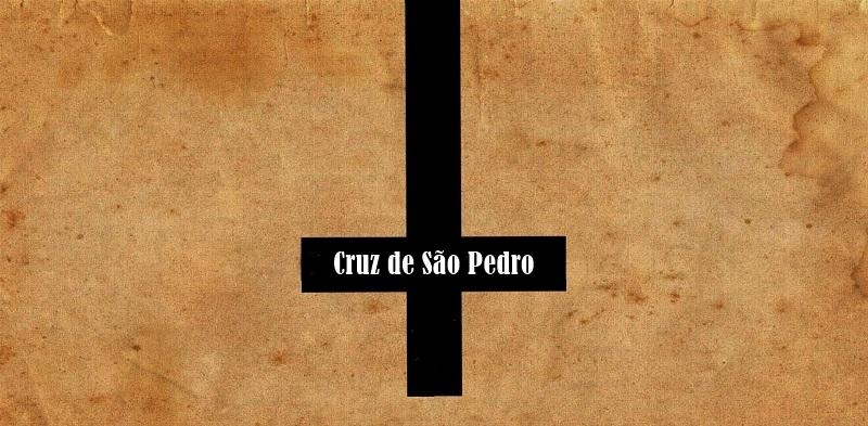 A Cruz de Cabeça Para Baixo / Cruz Invertida / Cruz de São Pedro, Seu Significado e Origens