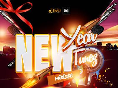DOWNLOAD MIXTAPE: Dj Sidez - New Year New Tunez Mixtape || @deejaysidez